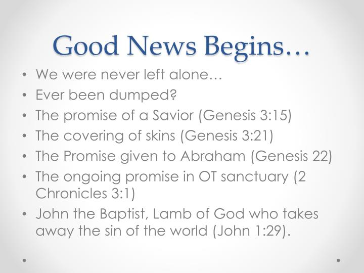 Good News Begins…