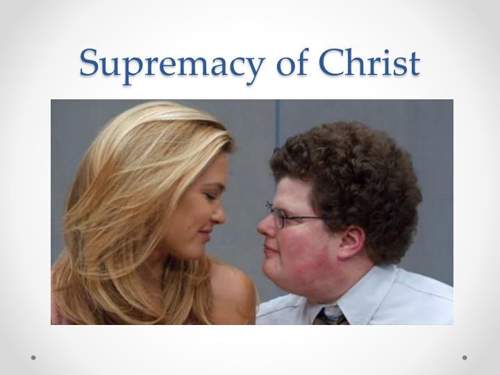 Supremacy of Christ