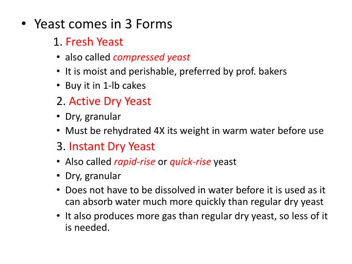 Yeast comes in 3 Forms