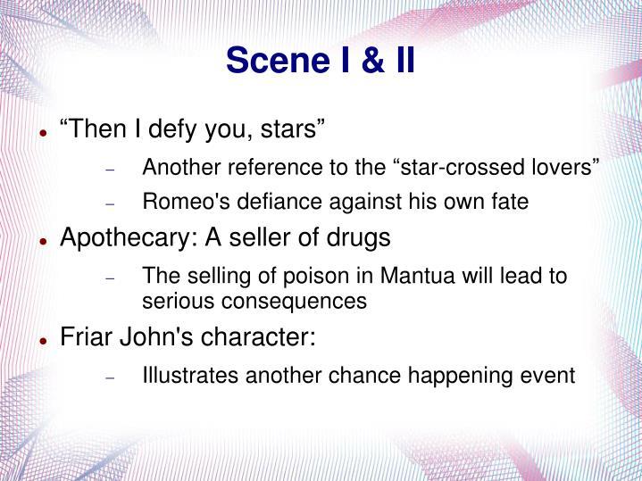 Scene I & II