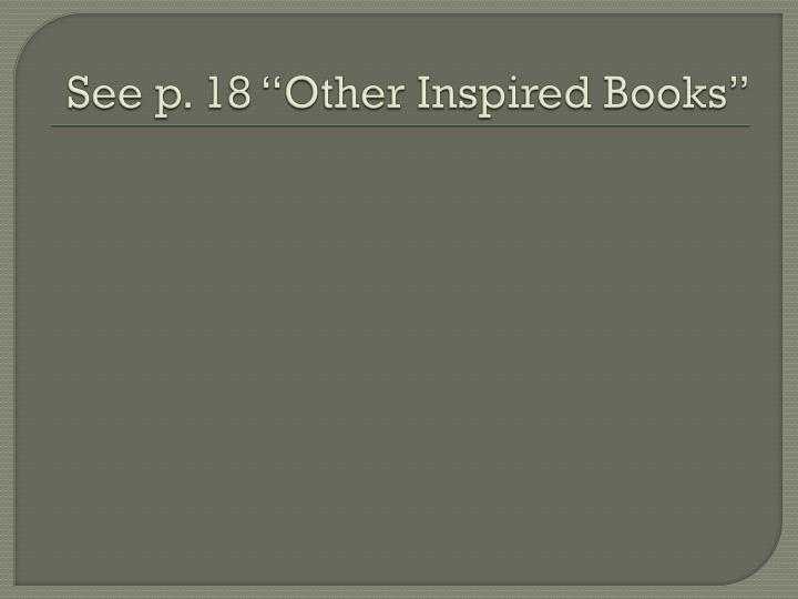 "See p. 18 ""Other Inspired Books"""