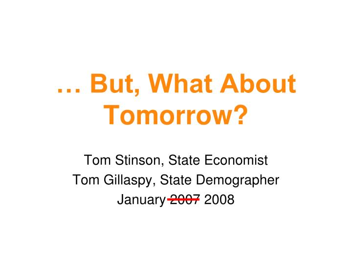 But what about tomorrow