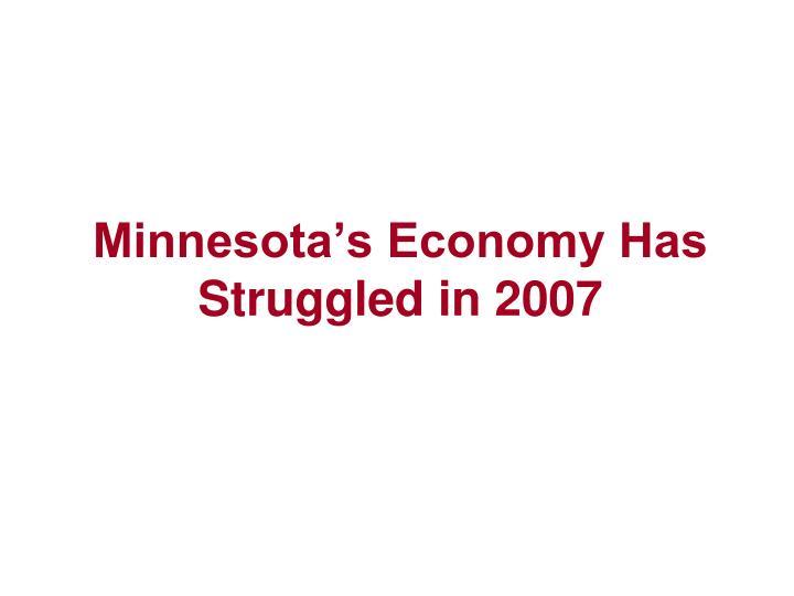 Minnesota's Economy Has Struggled in 2007