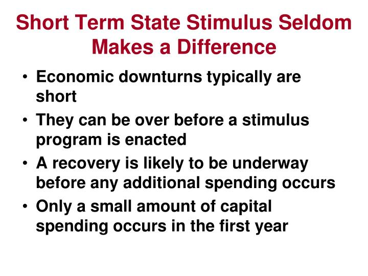 Short Term State Stimulus Seldom Makes a Difference