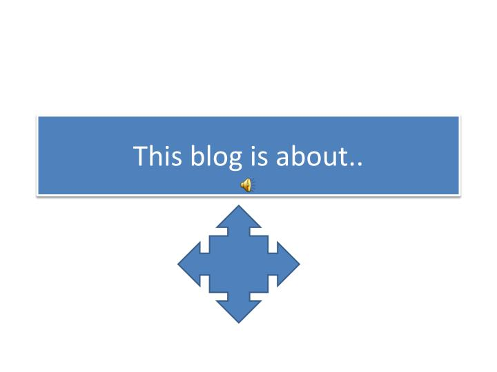 this blog is about