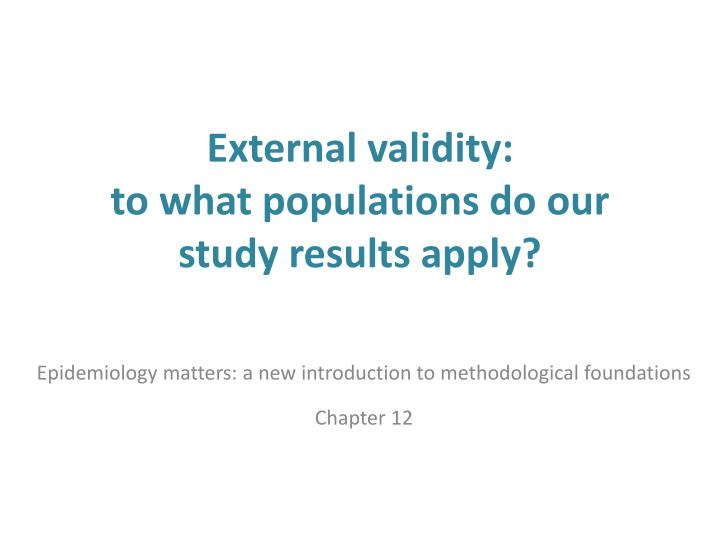 external validity to what populations do our study results apply n.