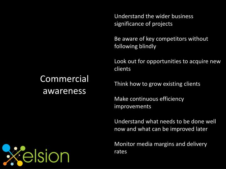 Understand the wider business significance of