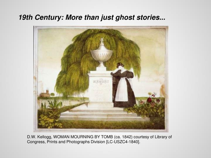 19th Century: More than just ghost stories...