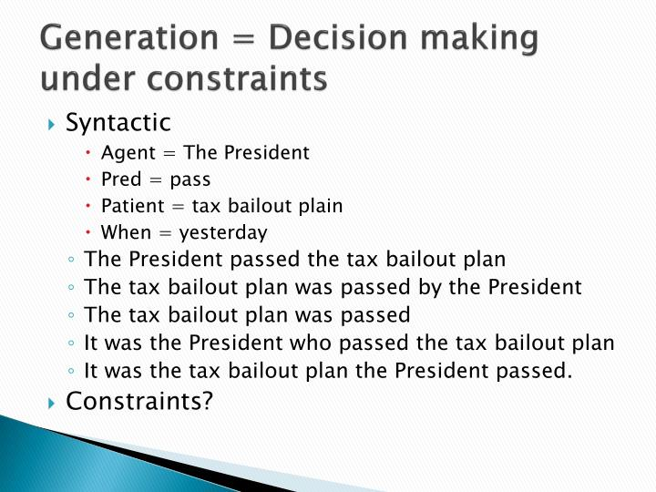 Generation = Decision making under constraints