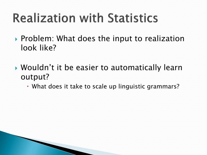 Realization with Statistics