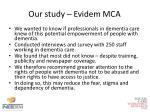 our study evidem mca