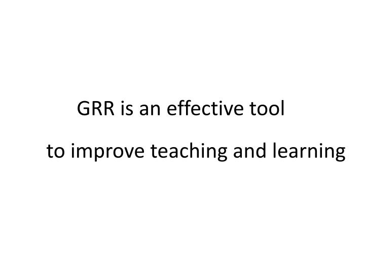 Grr is an effective tool