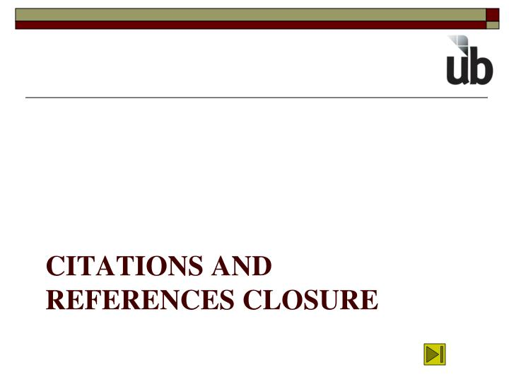 Citations and references closure