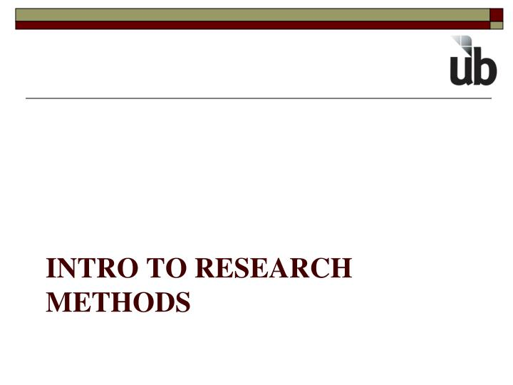 Intro to Research Methods