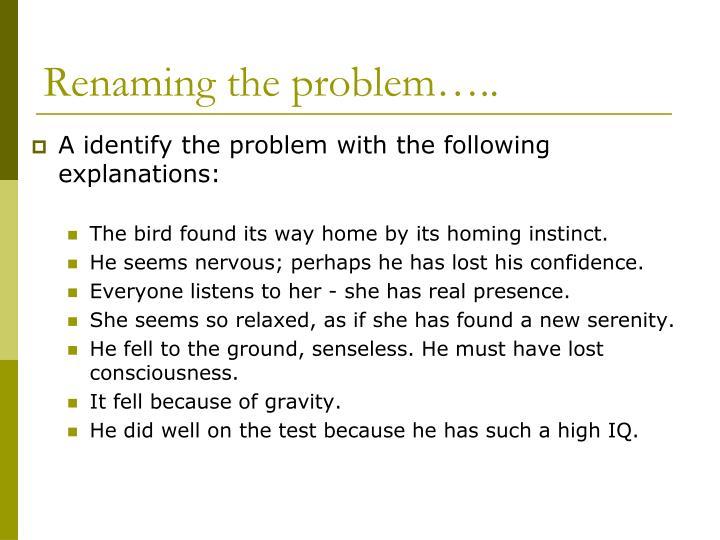 Renaming the problem…..