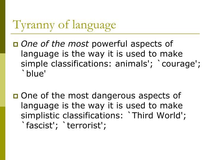Tyranny of language