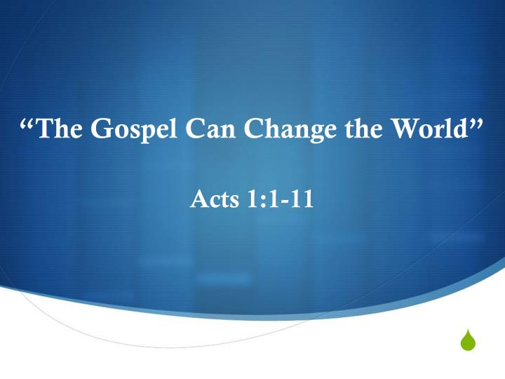 the gospel can change the world