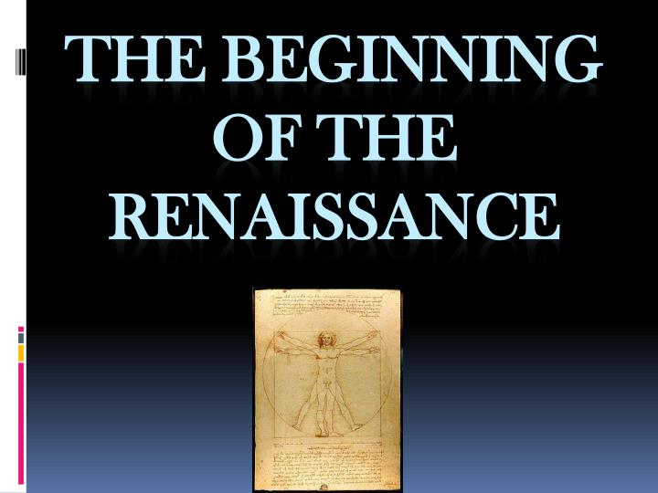 The beginning of the renaissance