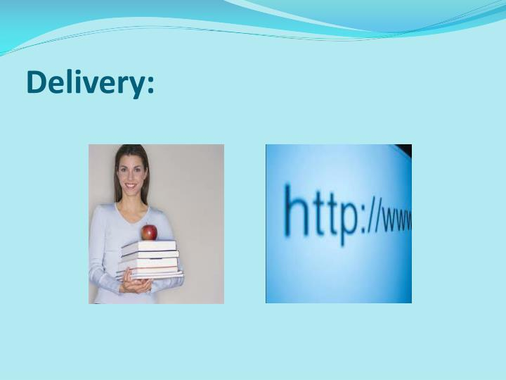 Delivery: