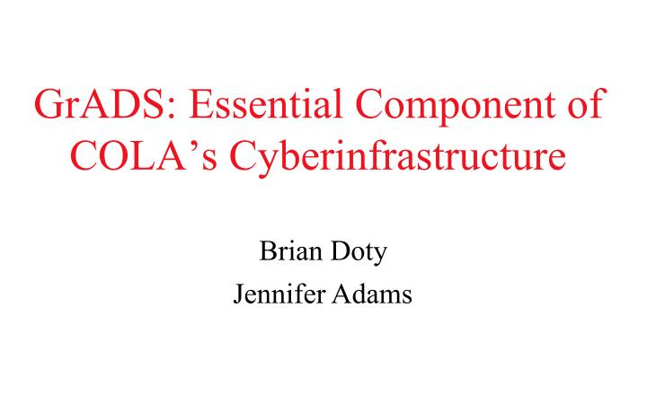 grads essential component of cola s cyberinfrastructure n.