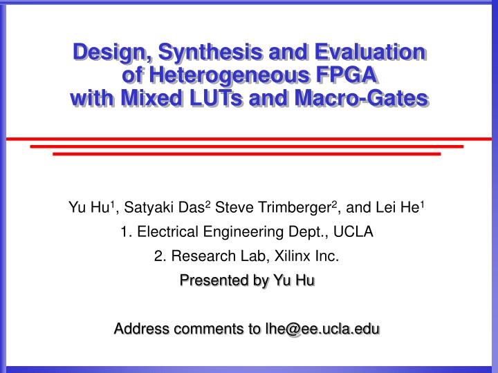 Design synthesis and evaluation of heterogeneous fpga with mixed luts and macro gates