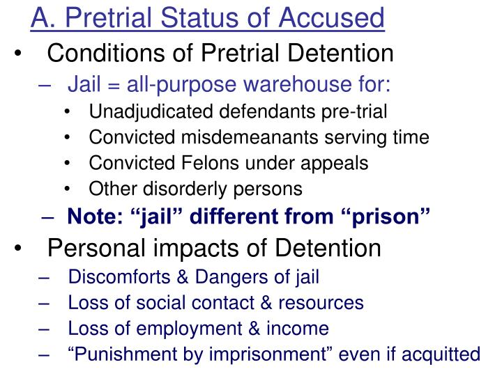 A. Pretrial Status of Accused