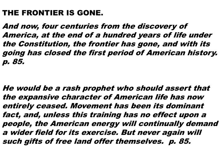 THE FRONTIER IS GONE.