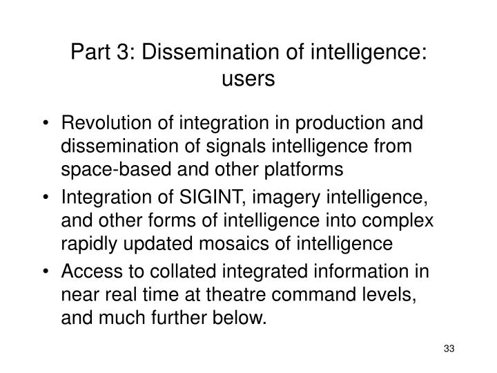 Part 3: Dissemination of intelligence: users