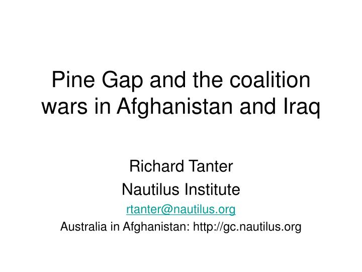 Pine gap and the coalition wars in afghanistan and iraq
