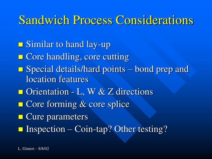 Sandwich Process Considerations