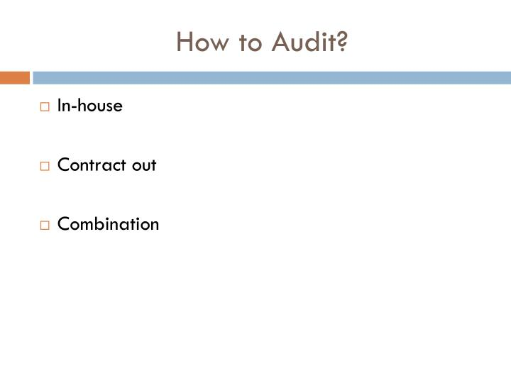 How to Audit?
