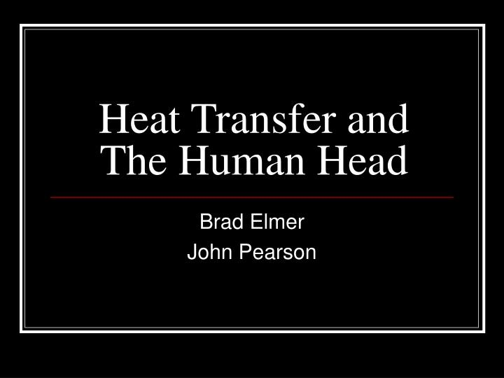Heat transfer and the human head