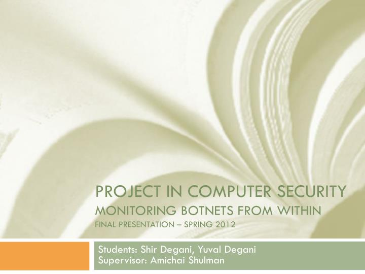 project in computer security monitoring botnets from within final presentation spring 2012 n.