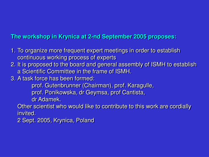 The workshop in Krynica at 2-nd September 2005 proposes: