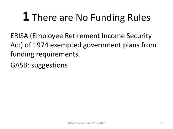 1 there are no funding rules