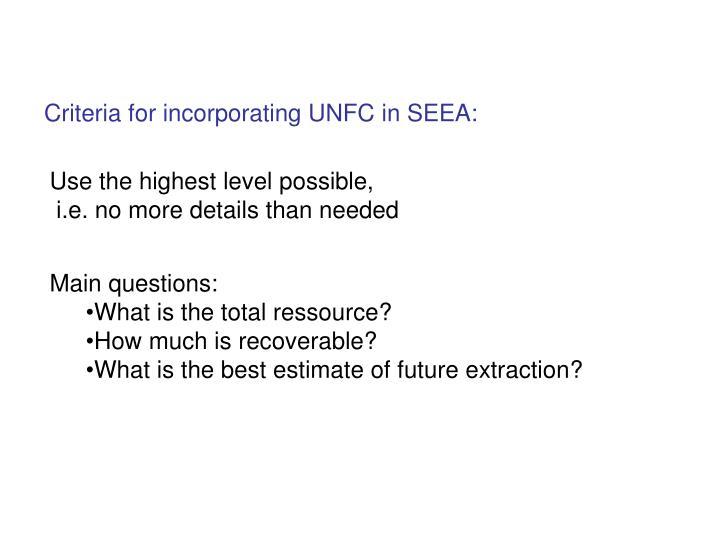 Criteria for incorporating UNFC in SEEA: