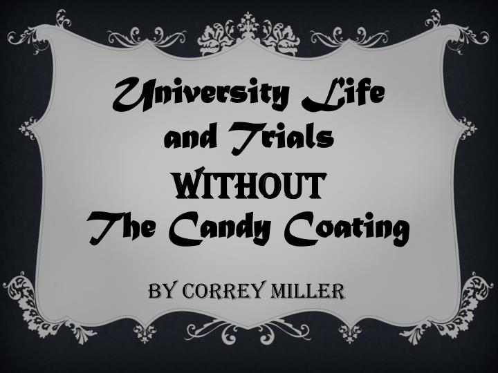 University Life and Trials