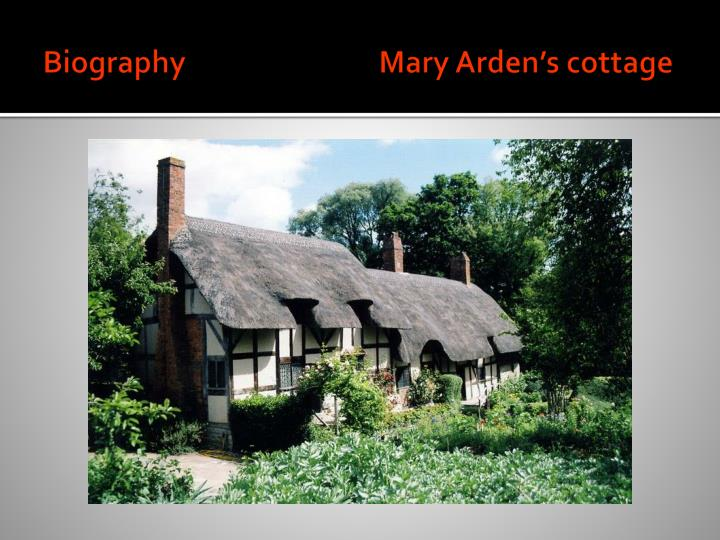 Biography mary arden s cottage