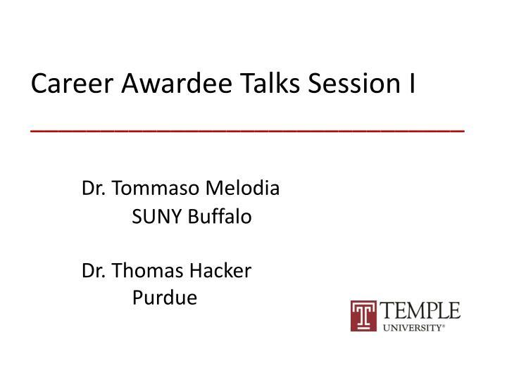 Career Awardee Talks Session I