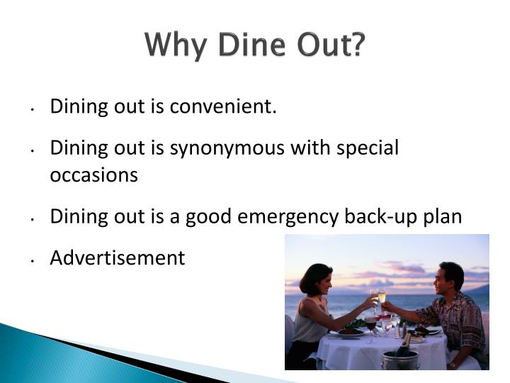 Why dine out