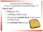 calculate the contribution of of joe s 7 grain bread using fbg page 3 13