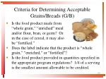 criteria for determining acceptable grains breads g b