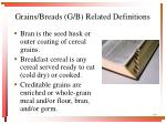 grains breads g b related definitions