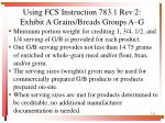 using fcs instruction 783 1 rev 2 exhibit a grains breads groups a g