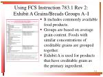 using fcs instruction 783 1 rev 2 exhibit a grains breads groups a i