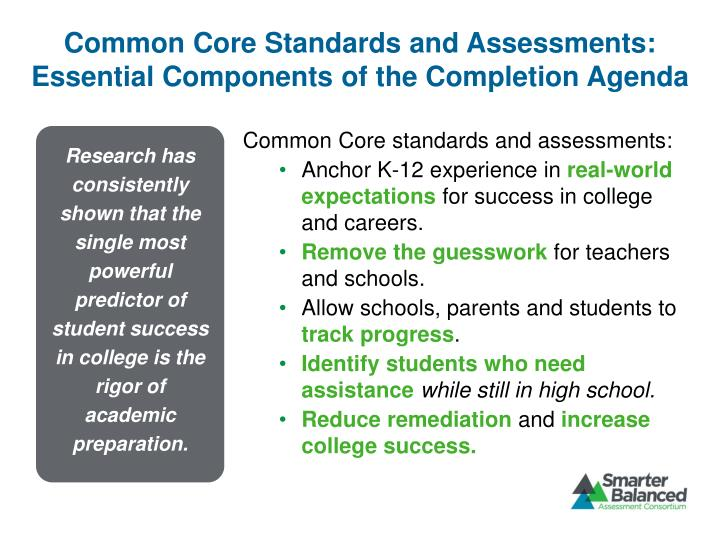 Common Core Standards and Assessments: Essential Components of the Completion Agenda