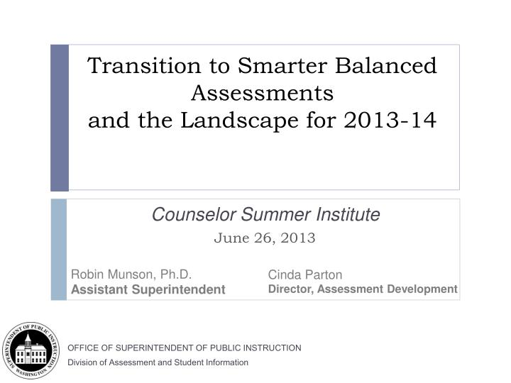 Transition to smarter balanced assessments and the landscape for 2013 14