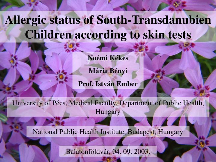 Allergic status of South-Transdanubien Children according to skin tests