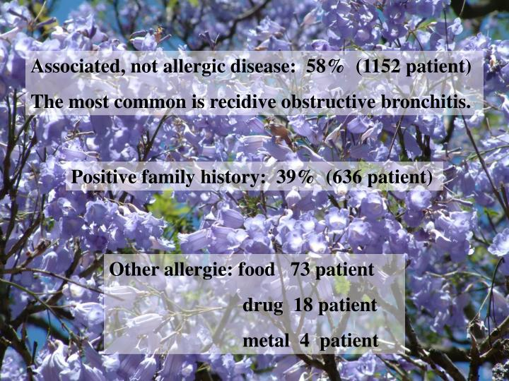 Associated, not allergic disease:  58%  (1152 patient)