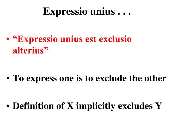 Expressio unius . . .